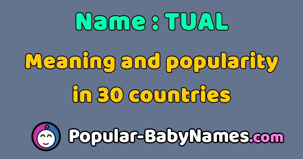 The Name Tual : popularity, meaning and origin, popular baby names
